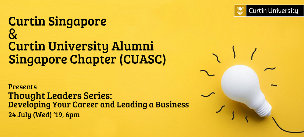 Curtin University Alumni Singapore Chapter and Curtin Singapore - Thought Leaders Series